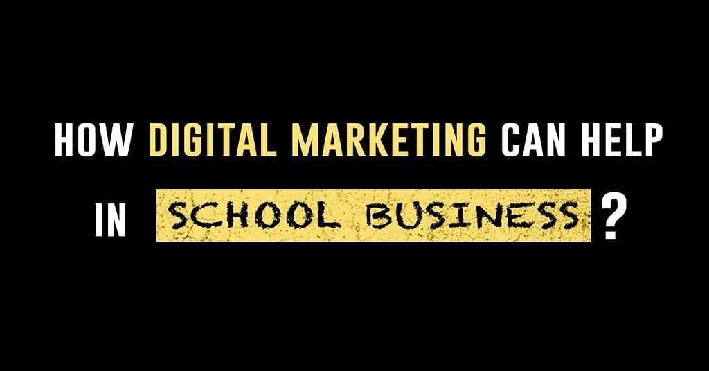 How Digital Marketing can Help in School BusinessHow Digital Marketing can Help in School Business