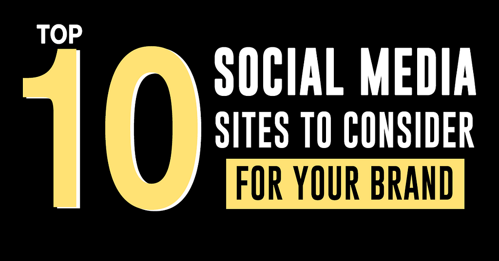 top 10 social media sites for your brand
